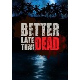 PC BETTER LATE THAN DEAD (EU)